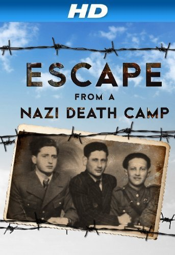 Escape From a Nazi Death Camp (2014)