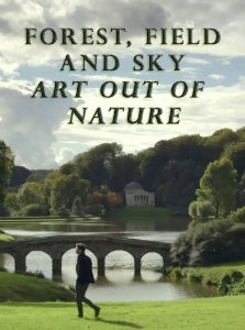 Forest, Field & Sky: Art Out of Nature (2016)