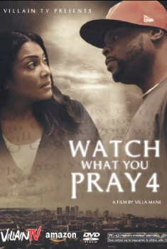 Watch What You Pray For (2016)