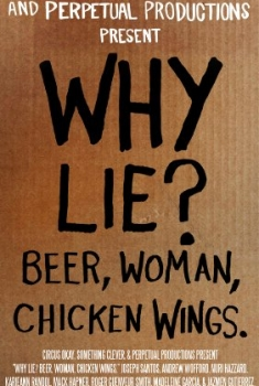 Why Lie? Beer, Woman, Chicken Wings (2016)