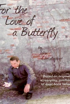 For the Love of a Butterfly (2017)