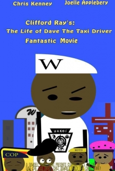 CR: The Life of Dave the Taxi Driver Fantastic Movie (2017)