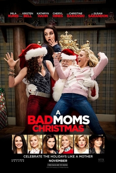 A Bad Moms 2  Christmas (2017)