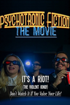 Psychotronic Fiction: The Movie (2017)