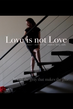 Love is Not Love (2018)